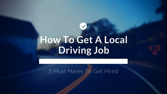 How To Get A Local Truck Driving Job