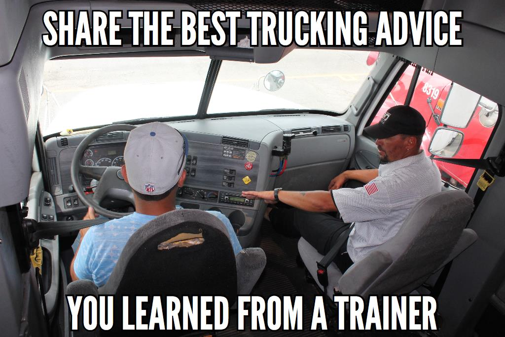 share trucking advice from trainer interactive meme 8 solid pieces of advice from truck driver trainers
